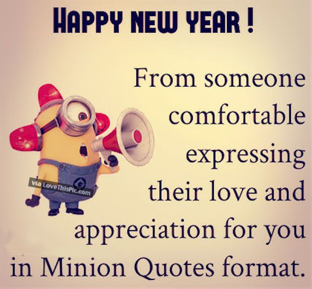 Happy New Year Minion Love Quote New Years New Year Happy