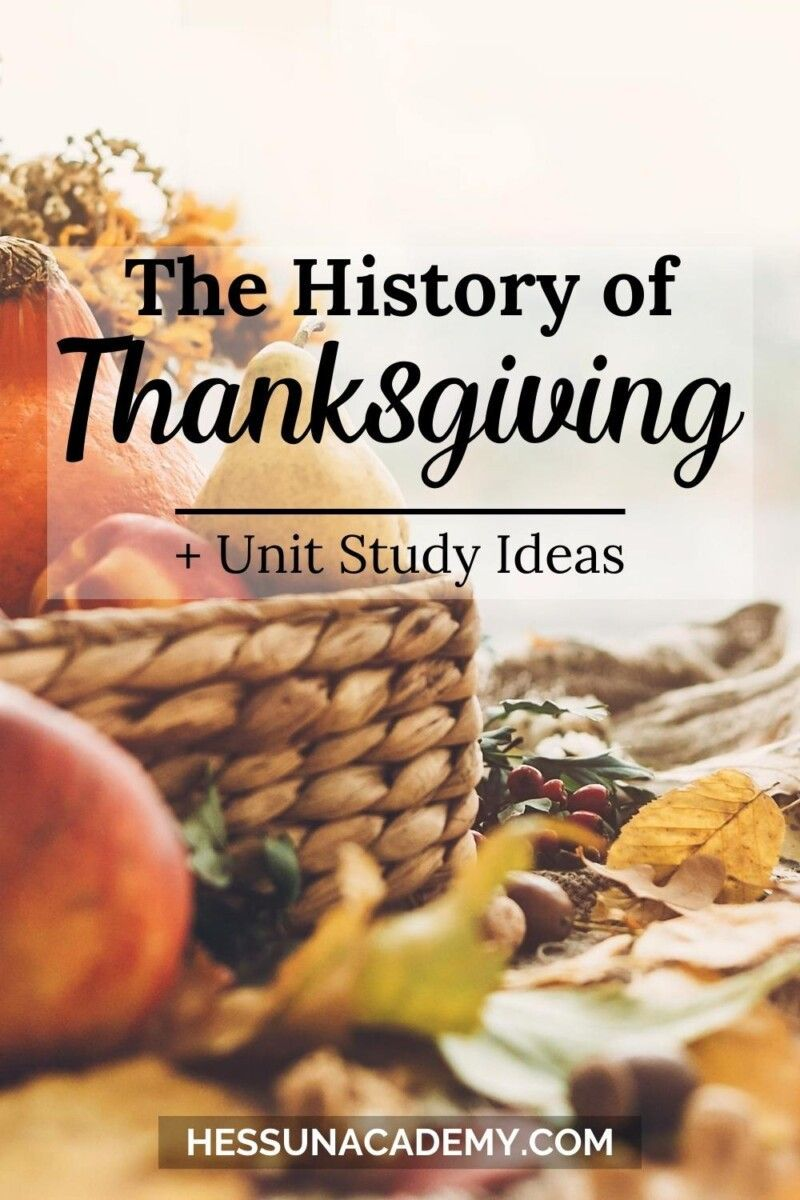 The History Of Thanksgiving Unit Study Ideas In 2020 Thanksgiving Unit Study Thanksgiving Units Thanksgiving History