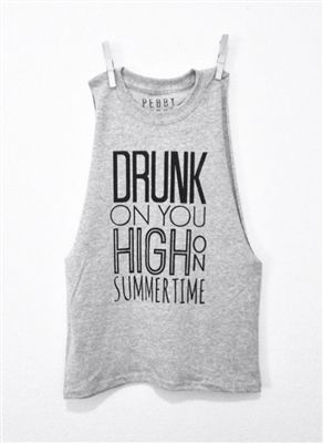FREE U.S. SHIPPING - Drunk On You High On Summer Time