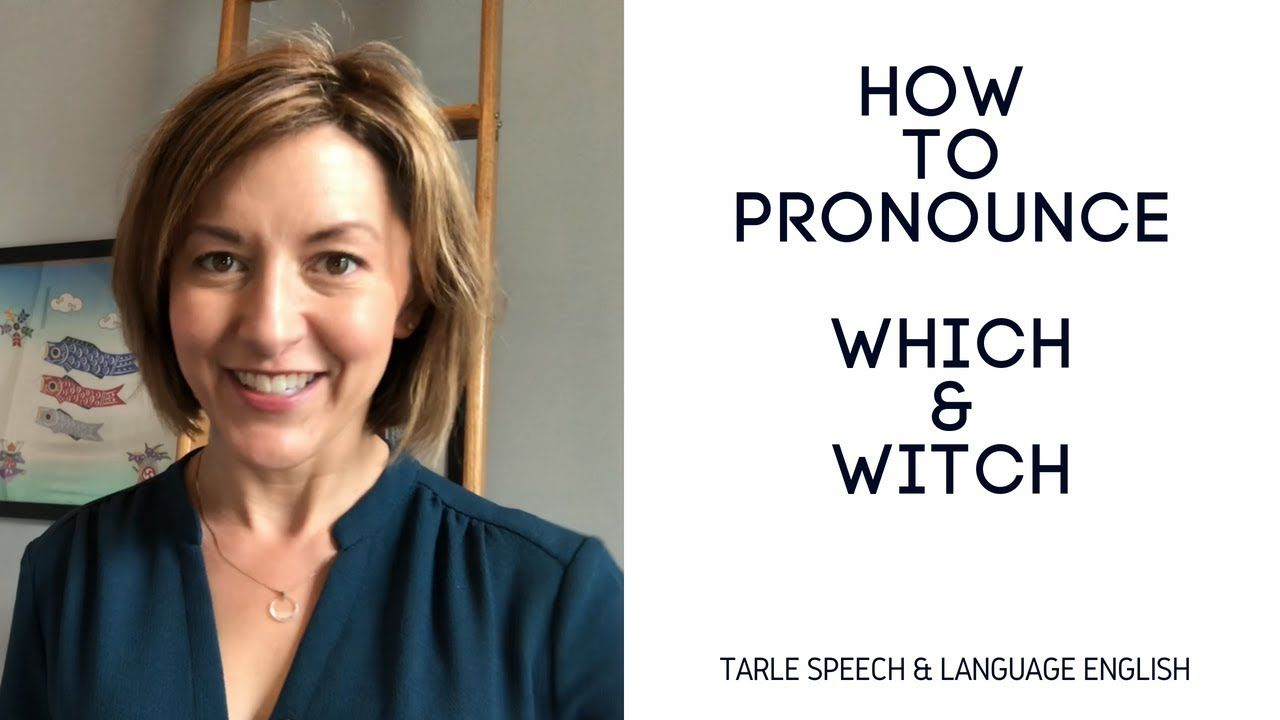 How to Pronounce WHICH & WITCH /wɪtʃ/- American English