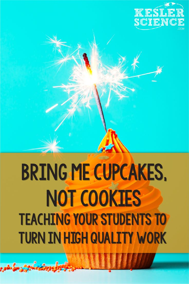 Bring me Cupcakes, Not Cookies - Teaching Your Students to