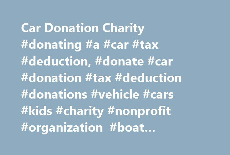 car donation charity donating a car tax deduction donate