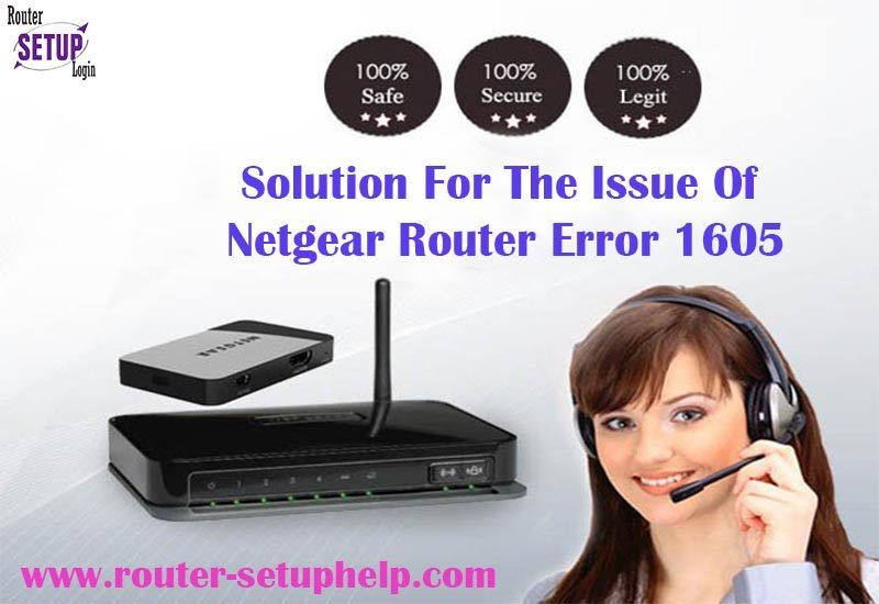 The Real Time Solution For The Issue Of Netgear Error 1605