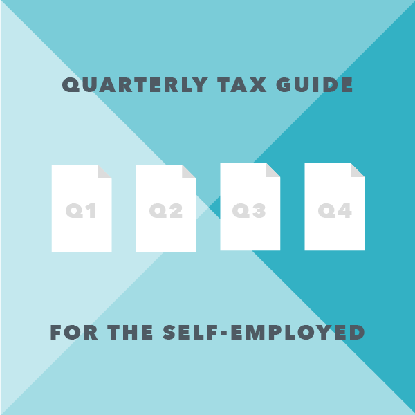 Quarterly Tax Guide for Freelancers and the Self-Employed