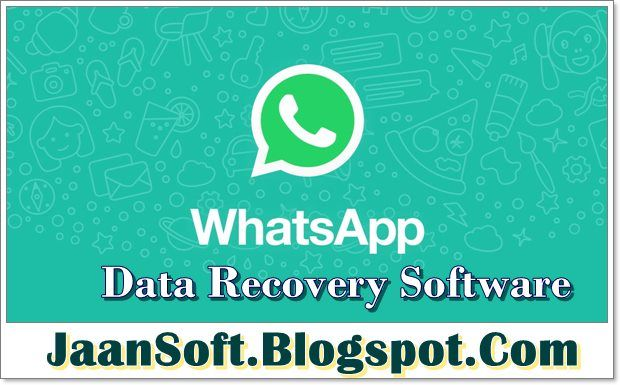 Whatsapp Data Recovery Software 2020 Free Download
