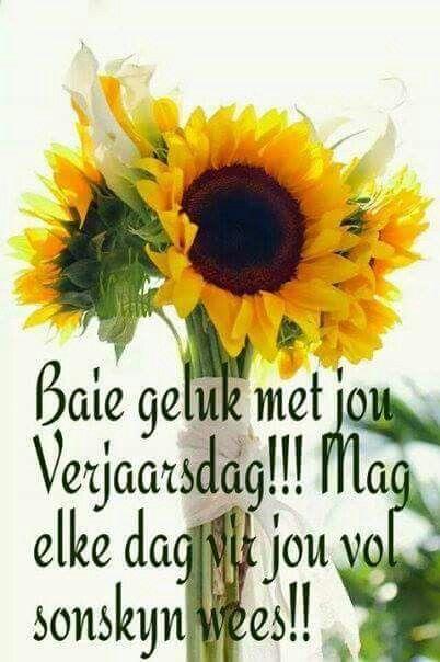 Afrikaans Birthday Wish Inspirational Birthday Wishes Happy Birthday Images Happy Birthday Pictures
