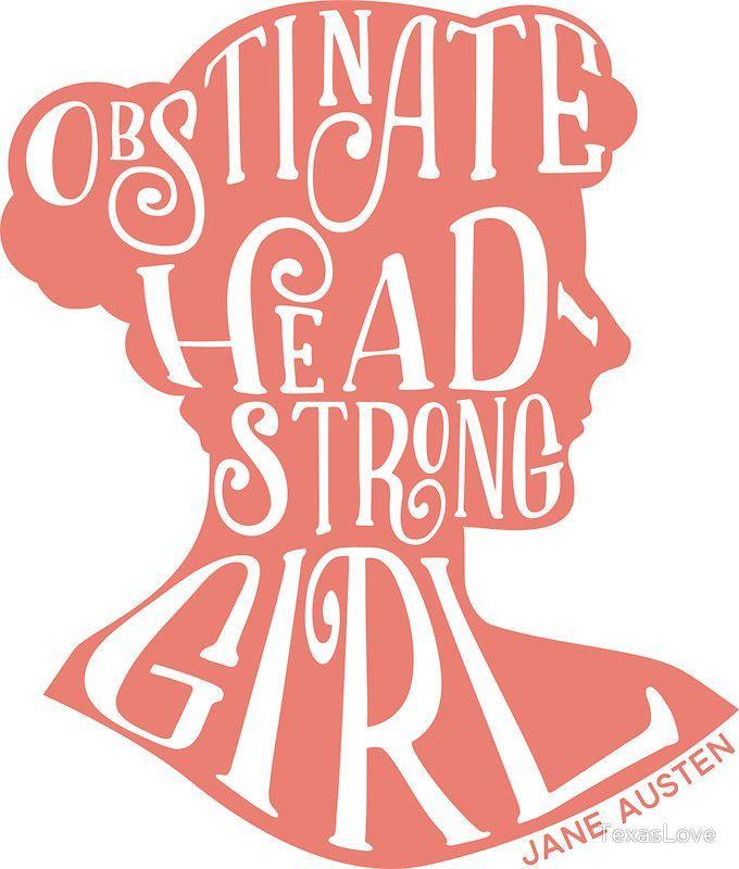 'Obstinate, Headstrong Girl Pride and Prejudice Jane Austen Quote Design' Sticker by TexasLove #prideandprejudice