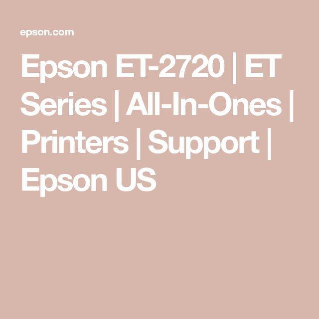 Epson Et 2720 Et Series All In Ones Printers Support Epson Us In 2021 Printer Epson Printer Driver