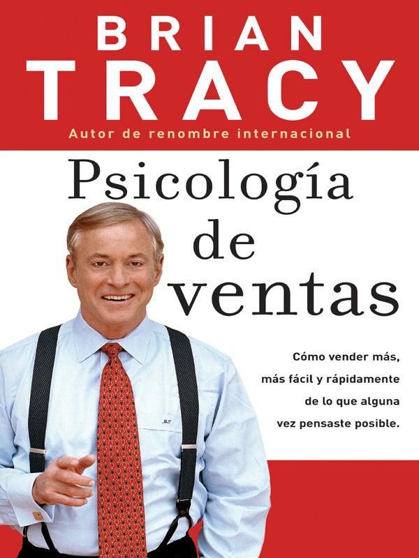 Psicologia En Ventas Brian Tracy Poderoso Conocimiento Libros De Negocios Libros De Finanzas Psicologia