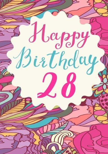 Happy Birthday 28: Birthday Books For Women, Birthday Journal