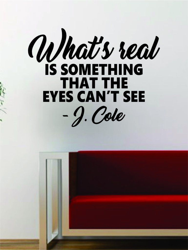 J cole whats real quote decal sticker wall vinyl art