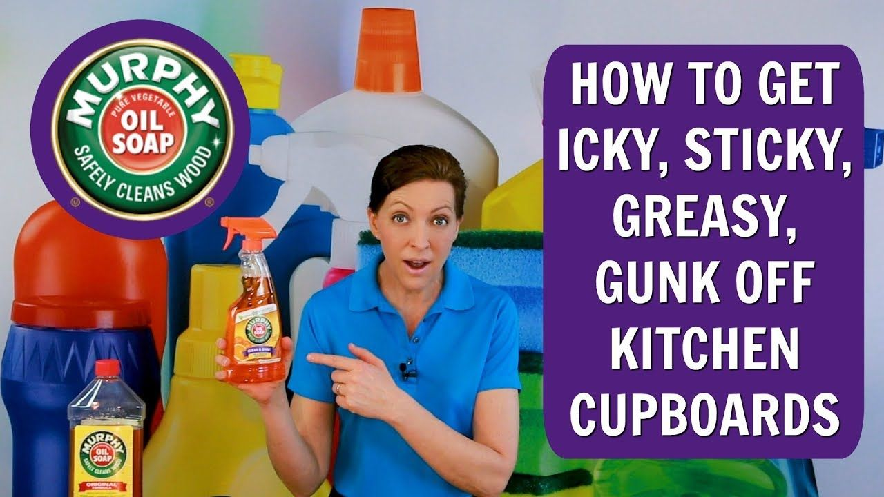 How To Get The Icky Sticky Greasy Gunk Off Kitchen Cupboards Murphy Oil Soap Product Review Youtube Murphy Oil Soap Cleaning Cupboard Kitchen Cupboards