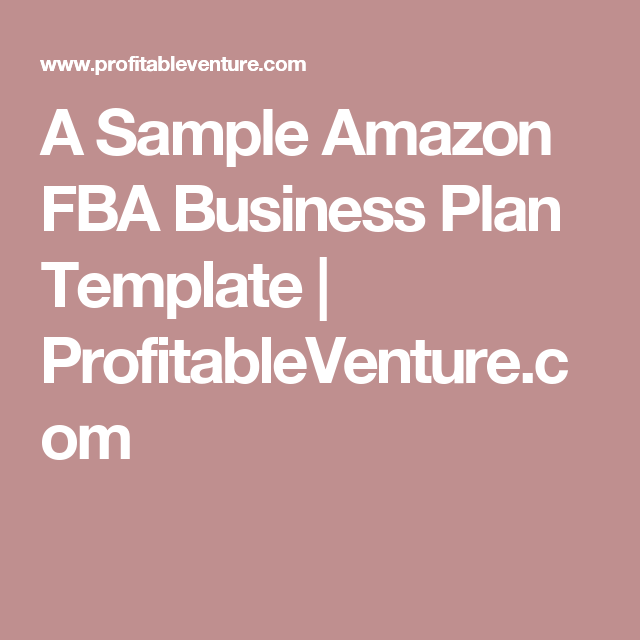 A Sample Amazon Fba Business Plan Template  ProfitableventureCom