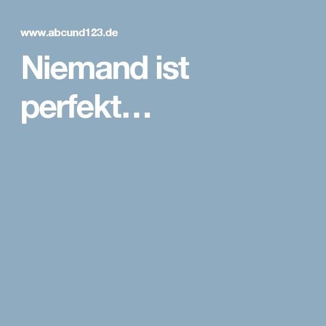 Niemand ist perfekt…