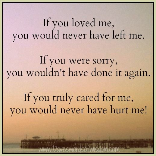 I Loved You But You Didnt Love Me If You Loved Me You Would