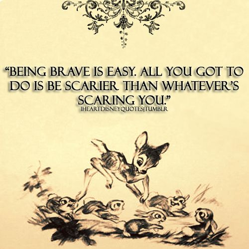 I ❤ Disney Quotes. If Bambi can do it so can I.