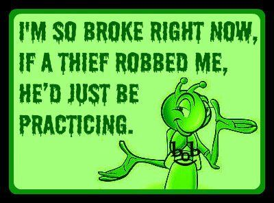 Funniest Quote On Being Broke For More Humorous Quotes And Short