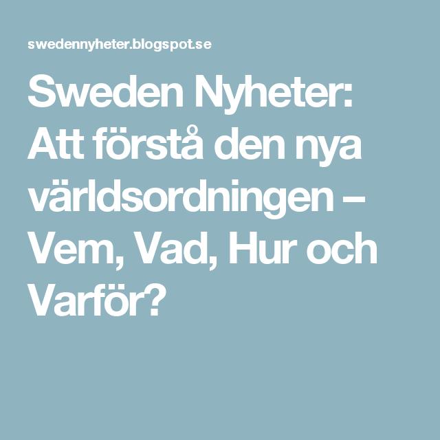 Sweden Nyheter: Att förstå den nya världsordningen – Vem, Vad, Hur och Varför?