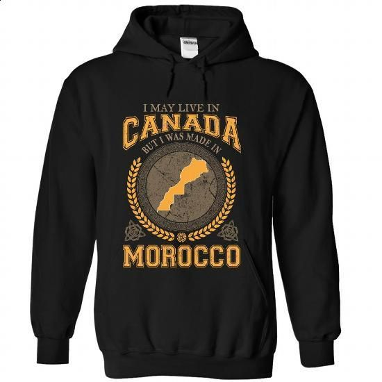 I May Live in Canada But I Was Made in Morocco (Y1) - #tshirt men #tshirt blanket. MORE INFO => https://www.sunfrog.com/States/I-May-Live-in-Canada-But-I-Was-Made-in-Morocco-Y1-ailkezggjk-Black-Hoodie.html?68278