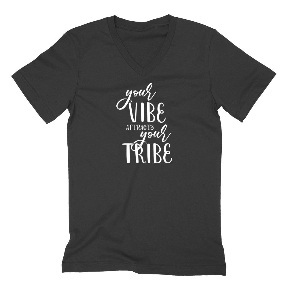 Your vibe attracts your tribe V Neck T Shirt V neck t