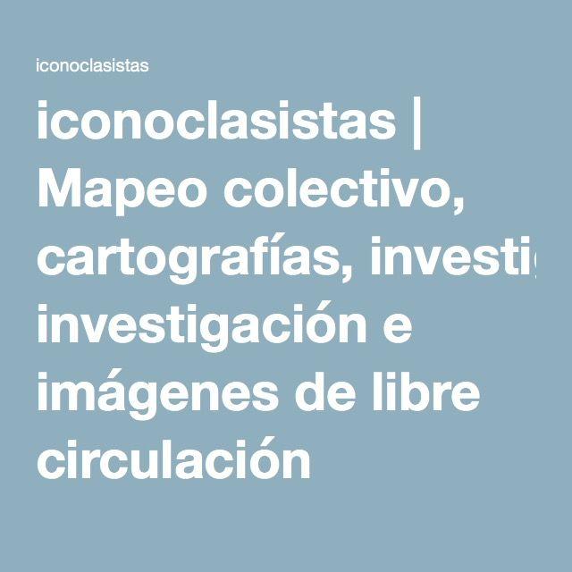 iconoclasistas | Mapeo colectivo, cartografías, investigación e imágenes de libre circulación
