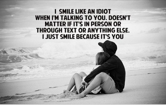 I Smile Like An Idiot Love Love Quotes Love Quotes And Sayings Love Image Quotes Romance Quotes Love Yourself Quotes Romantic Love Quotes