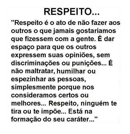 Respeito Respeito é O Ato De Não Fazer Aos Outros O Que Jamais