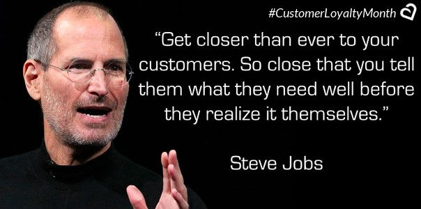 30 Customer Loyalty Quotes To Leave You Inspired Loyalty Quotes Experience Quotes Steve Jobs Quotes
