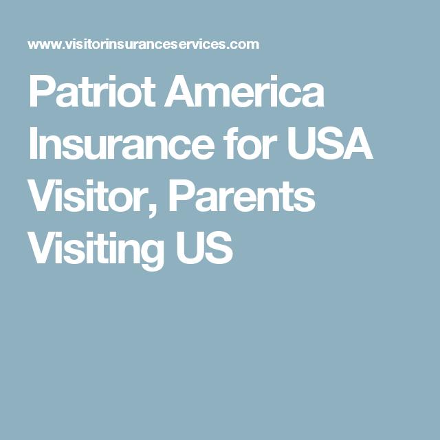 Patriot America Insurance Img Patriot America Plan For Visitors