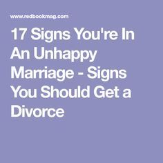 17 Signs You're In an Unhappy Marriage