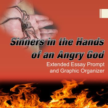 sinners in the hands of an angry god extended essay prompt and sinners in the hands of an angry god extended essay prompt and graphic organizer great awakeningessay