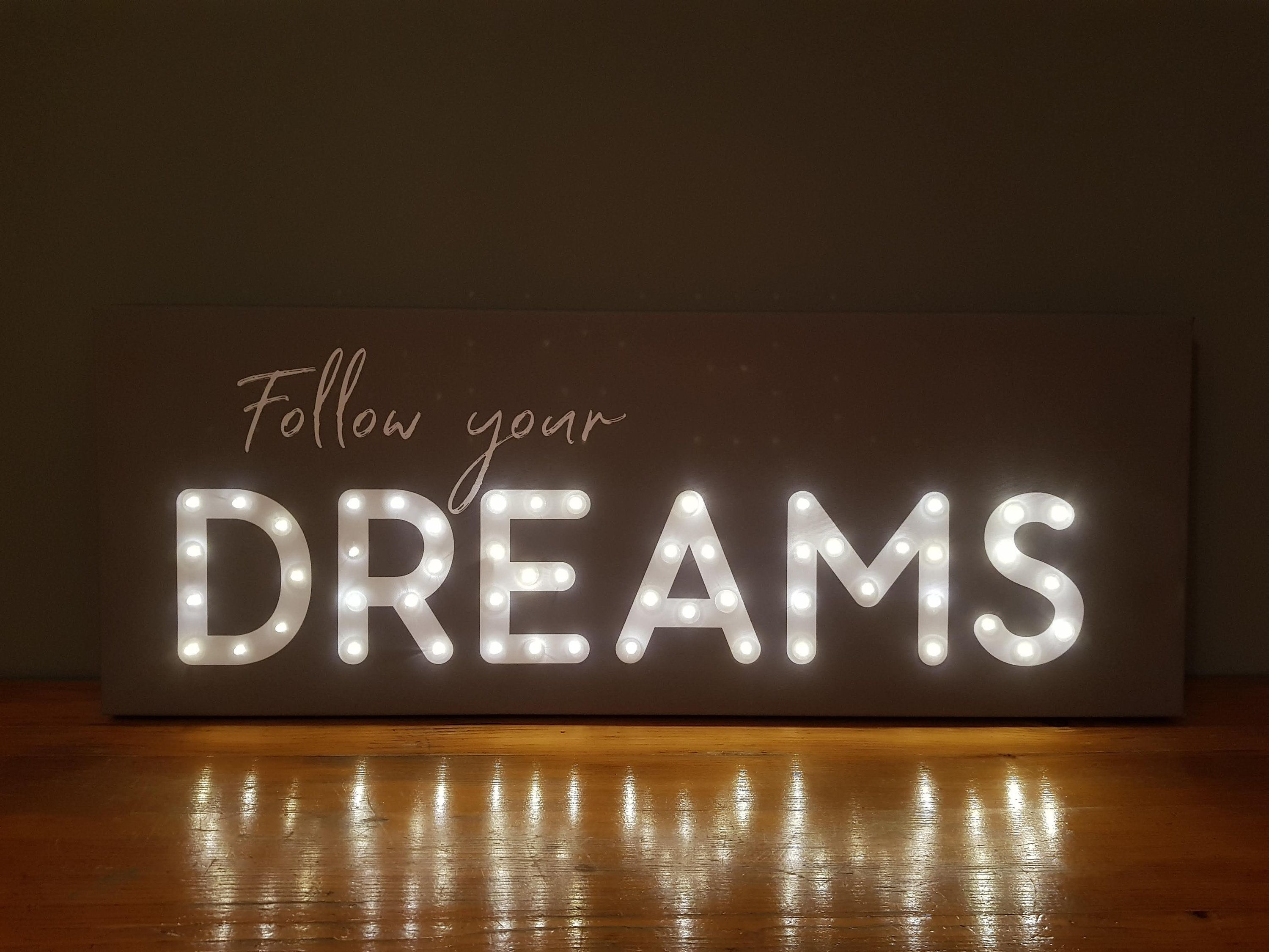 Follow Your Dreams Led Sign Follow Your Dreams Light Up Sign Motivational Wall Decor Inspirational Wall Art Light In 2020 Light Up Signs Led Signs Light Up Letters