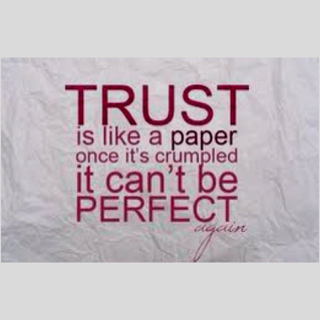 U201cTrust Is Like A Paper, Once Itu0027s Crumpled It Canu0027t Be Perfect Again. You  Can Flatten The Paper And Try And Make It As Straight As You Want, ...