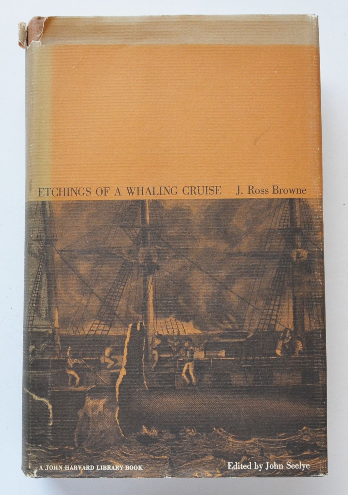 Etchings of a Whaling Cruise (The John Harvard Library) by J. Ross Browne;  Edited by John Seelye