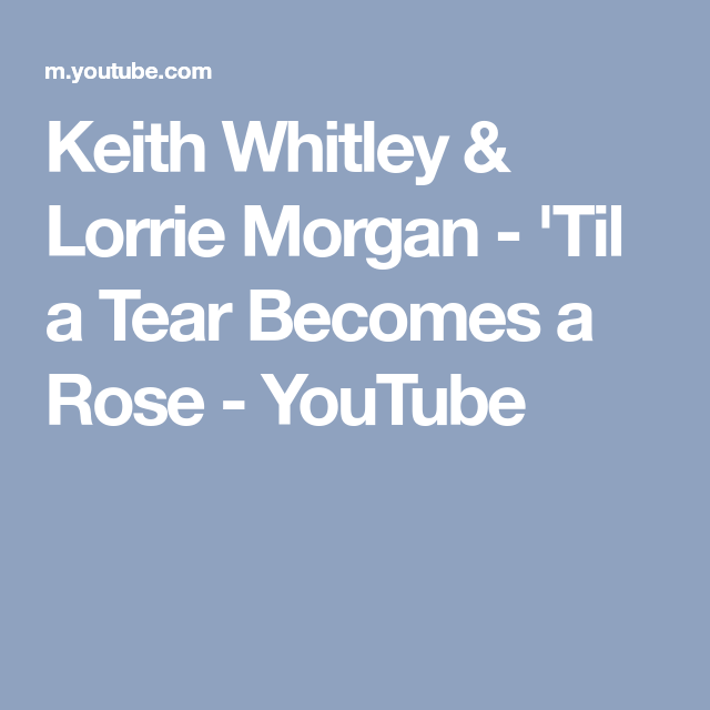 Keith whitley til a tear becomes a rose