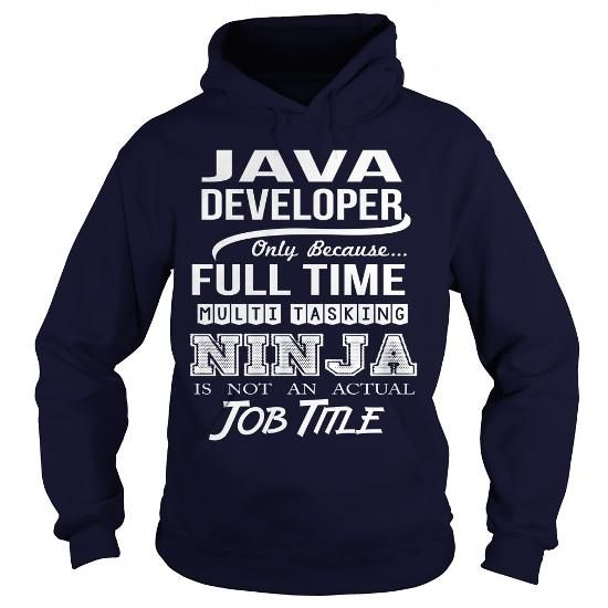 JAVA DEVELOPER T Shirts, Hoodies. Get it here ==► https://www.sunfrog.com/LifeStyle/JAVA-DEVELOPER-97421560-Navy-Blue-Hoodie.html?41382