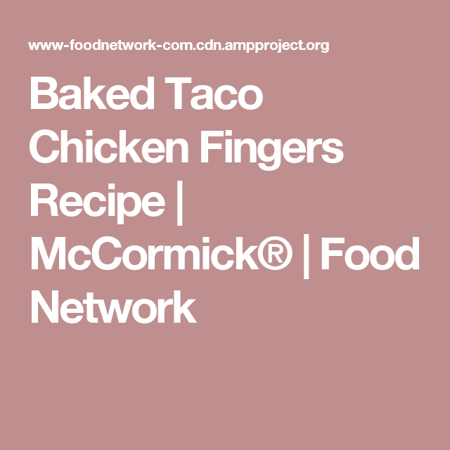 Baked taco chicken fingers recipe mccormick food network baked taco chicken fingers recipe mccormick food network forumfinder