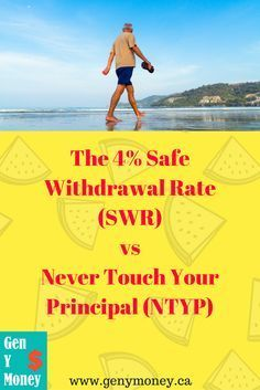 The 4% Safe Withdrawal Rate (SWR) vs Never Touch Your Principal (NTYP) - Genymoney.ca #financenestegg A detailed look at the difference between the 4% Safe Withdrawal Rate and the Never Touch your Principal for retirement #FIRE #retirement #earlyretirement #nestegg #investing
