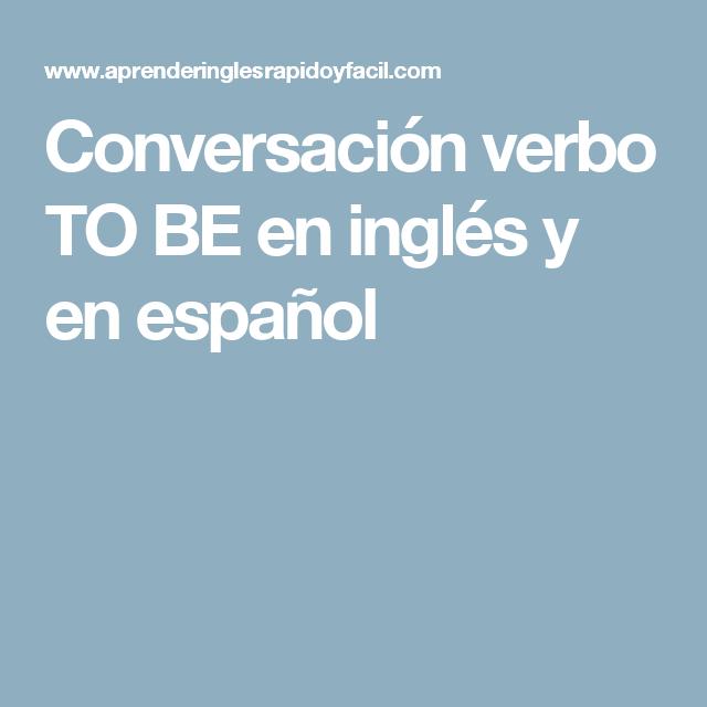 Conversación Verbo To Be En Inglés Y En Español Conversaciones Basicas En Ingles Ingles Inglés Basico