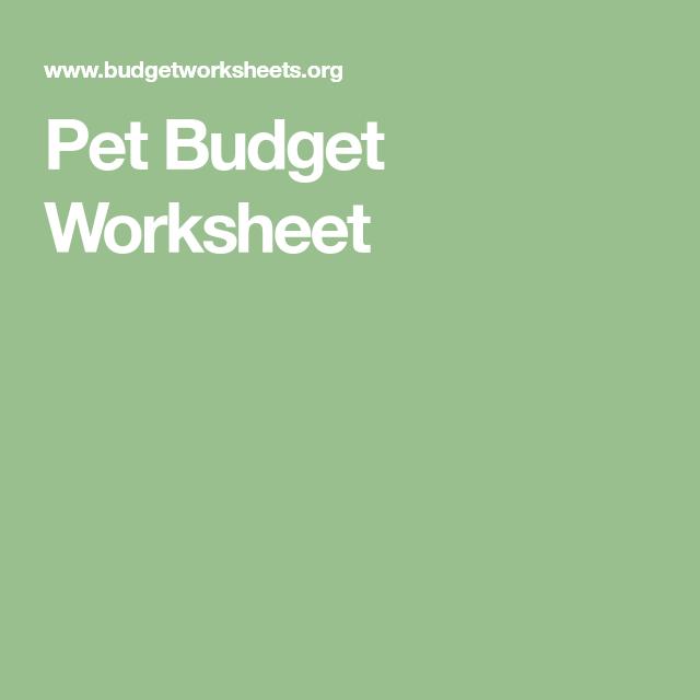Pet Budget Worksheet Budgeting Worksheets Worksheets Budgeting