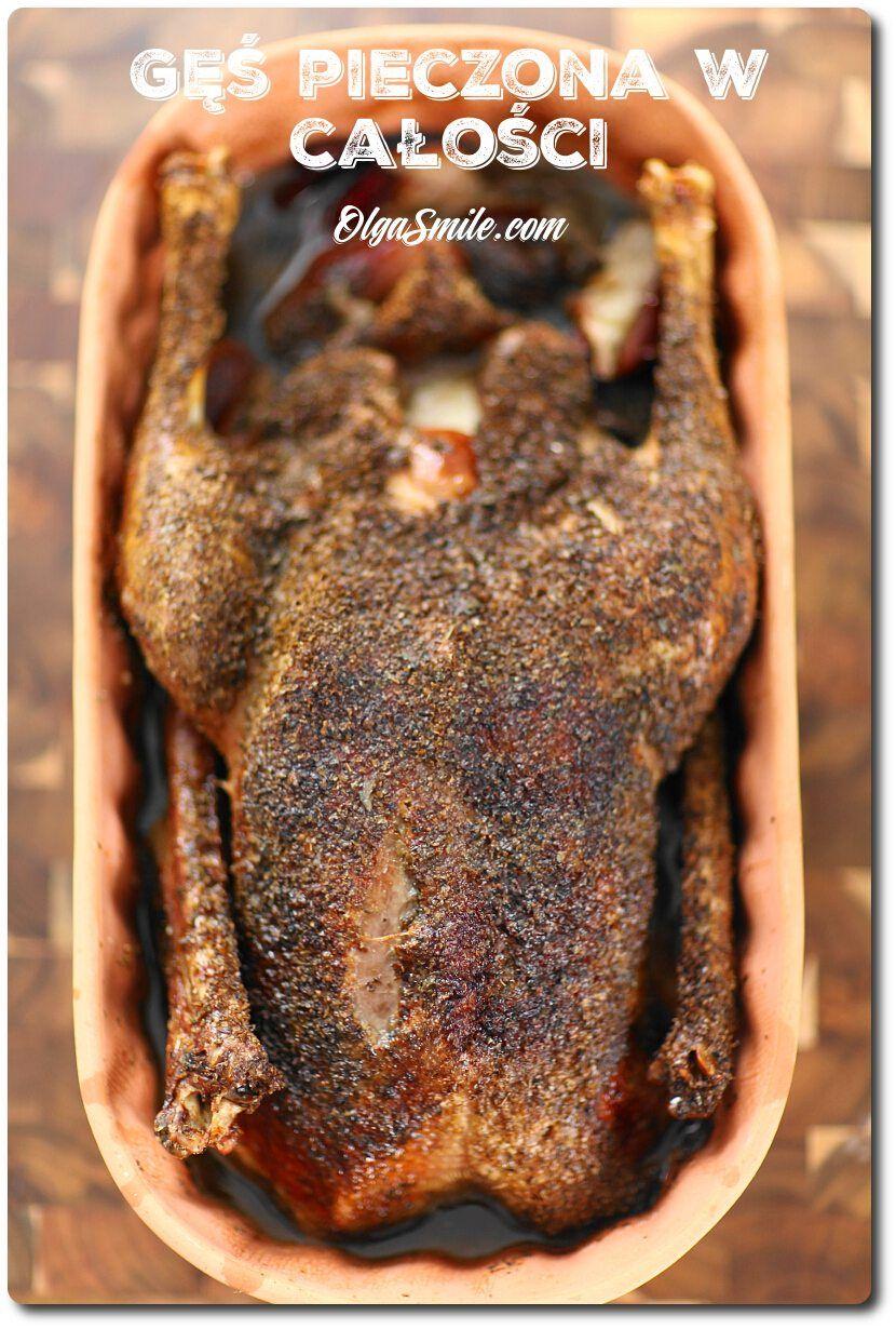 Ges Pieczona W Calosci Dzisiaj Pojawila Sie U Mnie Ges Pieczona W Calosci W Piekarniku Z Przyprawami Taka Ges Pieczona W Cooking Recipes Goose Recipes Cooking