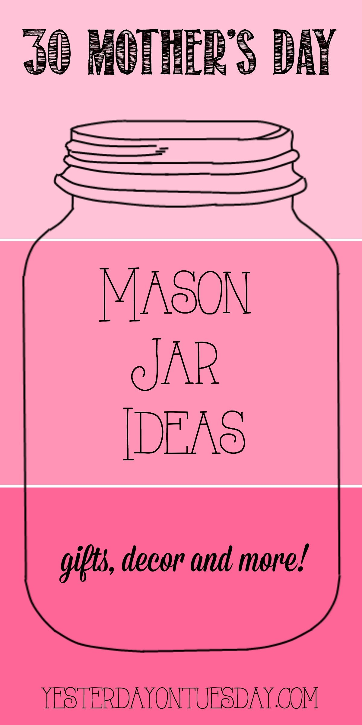 30 Mason Jar Ideas For Mother S Day Including Crafts Gifts Decor