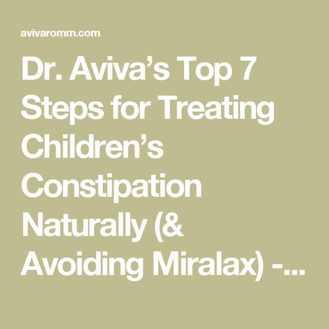 Dr Avivas Top 7 Steps For Treating Childrens Constipation
