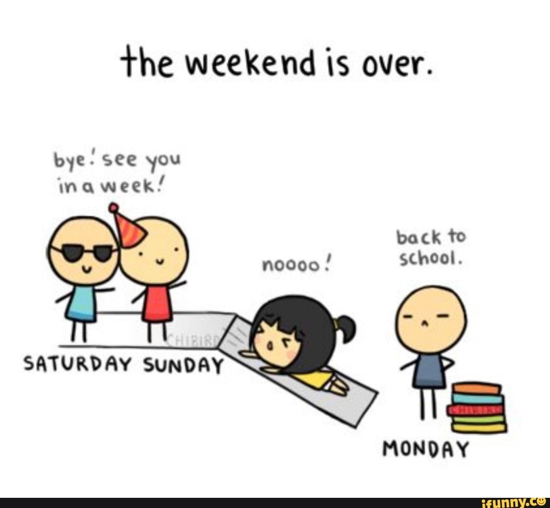 He Weekend Is Over Bye See You M U Week Ifunny Chibird Cute Quotes Funny Quotes