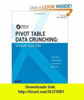 Pivot Table Data Crunching Microsoft Excel 2010 MrExcel Library 9780789743138 Bill Jelen