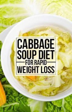 Cabbage Soup Diet For Rapid Weight Loss Weight loss on your mind? And you want to go the healthy way? Here is a cabbage soup diet that can be easily followed by everyone! Soup Diet For Rapid Weight Loss Weight loss on your mind? And you want to go the healthy way? Here is a cabbage soup diet that can be easily followed by everyone!Weight loss on your mind? And you want to go the healthy way? Here is a cabbage soup diet that can be easily followed by everyone!