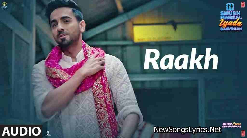Raakh Mp3 Song Download From Shubh Mangal Zyada Saavdhan Movie 2020 By Arijit Singh In 2020 Bollywood Songs Latest Song Lyrics Bollywood Movie Songs