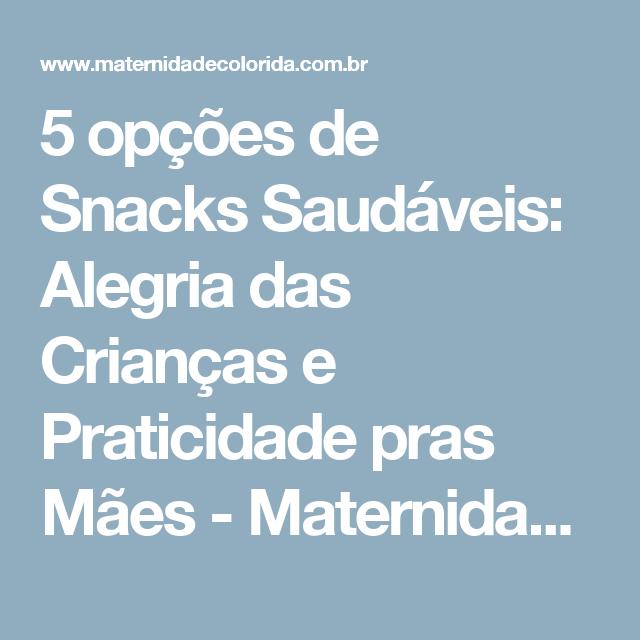 5 opções de Snacks Saudáveis: Alegria das Crianças e Praticidade pras Mães - Maternidade Colorida
