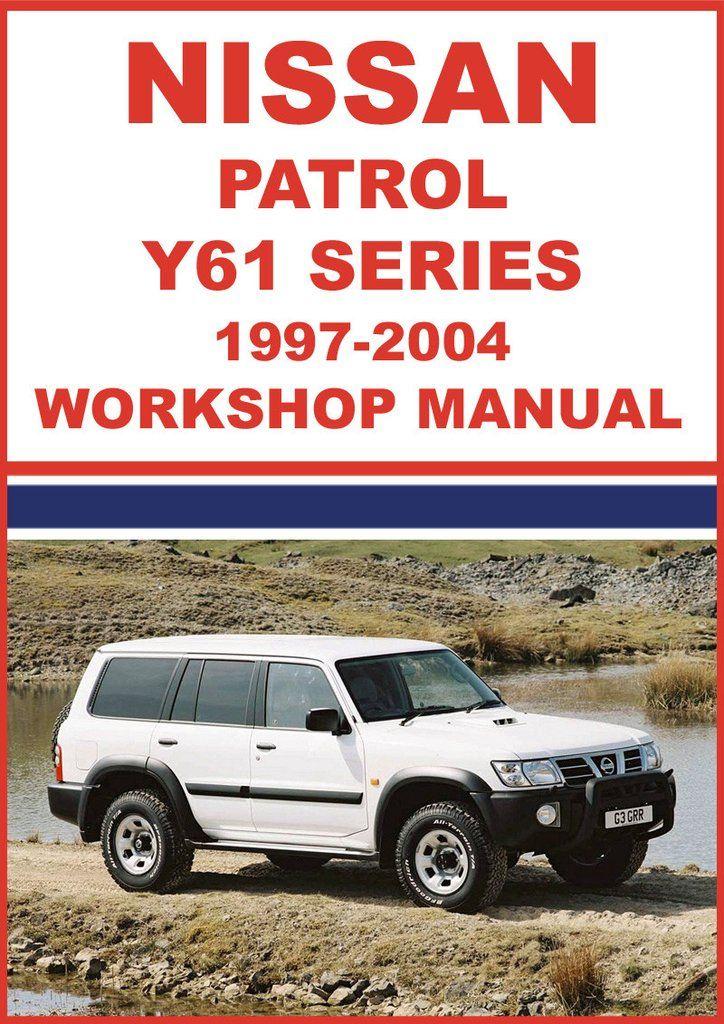 nissan patrol y61 series 1997 2004 workshop manual nissan car rh pinterest com nissan patrol y61 repair manual nissan patrol 1998 (y61) service manual