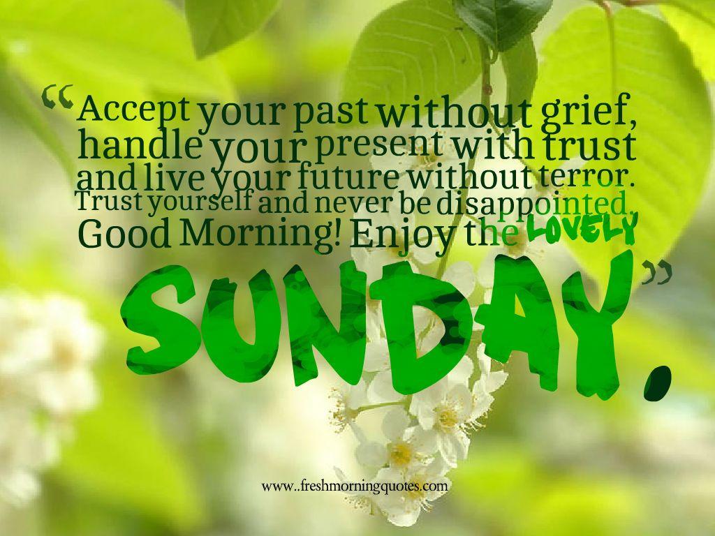 40 Beautiful Good Morning Sunday Messages Freshmorningquotes